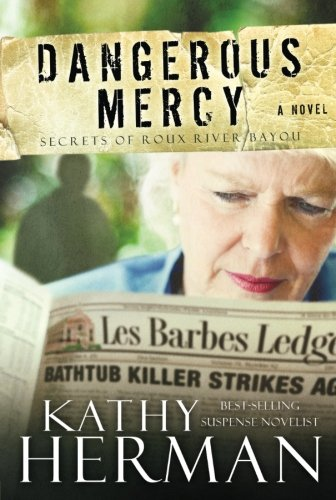 Dangerous Mercy (Secrets of Roux River Bayou, Bk 2)