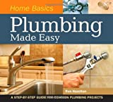 Home Basics - Plumbing Made Easy, Ron Hazelton, 1558708987