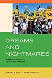 Dreams and Nightmares: Immigration Policy, Youth, and Families