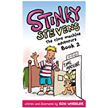 Stinky Stevens Book 2: The Time Machine Adventure