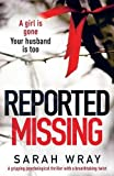 Reported Missing: A gripping psychological thriller with a breath-taking twist