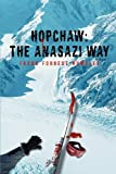 Hopchaw: the Anasazi Way, Frank Humbles, 0595370608