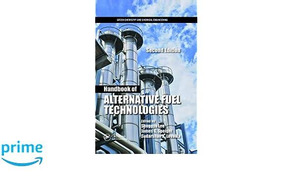 Handbook of Alternative Fuel Technologies Green Chemistry ...