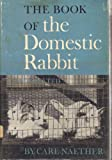 Book of the Domestic Rabbit, Carl Naether, 067950138X