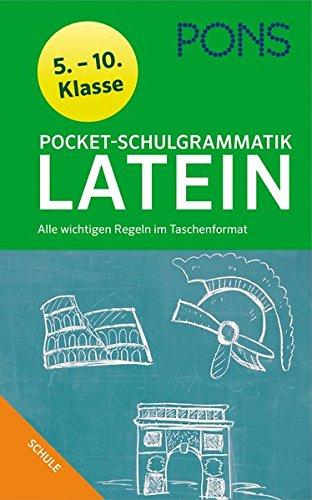 PONS Pocket Schulgrammatik Latein  5.   10. Klasse Alle Wichtigen Regeln Im Taschenformat Für Gymnasium Und Realsc