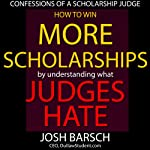 Confessions of a Scholarship Judge: How Your Kid Can Easily Win $100,000 in Scholarships | Josh Barsch