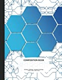 Hexagonal Graph Paper Composition Notebook: Organic Chemistry & Biochemistry Note Book, 200 pages 1/4 inch hexagons (Science Notebooks Series)
