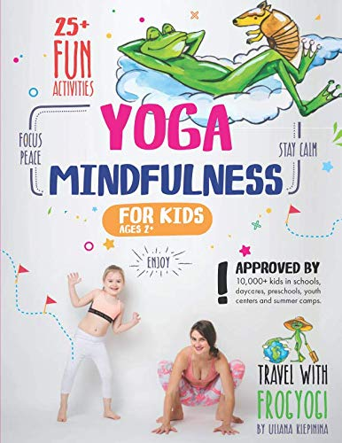 Yoga and Mindfulness for Kids: 25+ Fun Activities to Stay Calm, Focus and Peace |  Yoga Stories for Kids and Parents