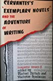 Cervantes's Exemplary Novels and the Adventure of Writing, Michael Nerlich, 091023535X