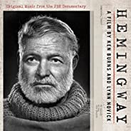 Hemingway: A Film by Ken Burns and Lynn Novick (Original Music From the PBS Documentary)