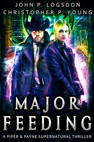 Major Feeding: A Piper & Payne Supernatural Thriller (Netherworld Paranormal Police Department Book 4)