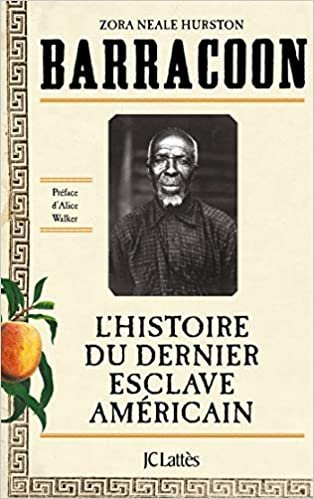 Amazon Fr Barracoon L Histoire Du Dernier Esclave