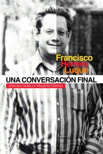 Francisco Herrera Luque: Una Conversación Final (Spanish Edition)