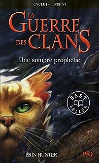 La guerre des clans 06 : Une sombre prophétie