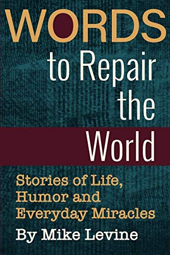 Words to Repair the World: Stories of Life, Humor and Everyday Miracles (Jewish Miracle Stories)
