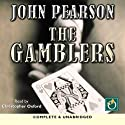 The Gamblers Audiobook by John Pearson Narrated by Christopher Oxford