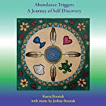 Abundance Triggers: A Journey of Self-Discovery | Kanta Bosniak