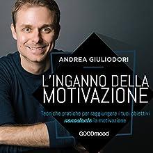L'inganno della motivazione Audiobook by Andrea Giuliodori Narrated by Andrea Giuliodori, Gioia D'Angelo