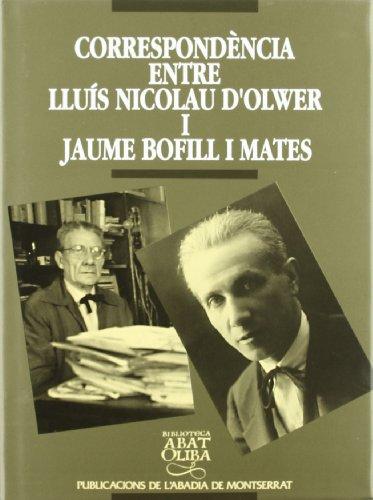 Descargar Libro Correspondència Entre Lluís Nicolau D'olwer I Jaume Bofill I Mates Montserrat Vilà I Bayerri