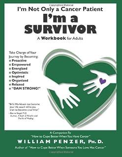 Im Not Only a Cancer Patient Im a Survivor: A Workbook