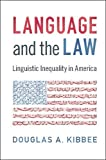 img - for Language and the Law: Linguistic Inequality in America book / textbook / text book