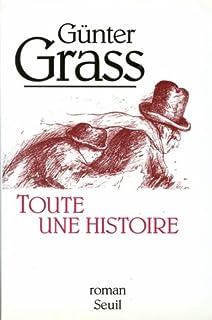 Toute une histoire : roman, Grass, Günter