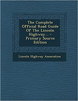 Book The Complete Official Road Guide Of The Lincoln Highway...