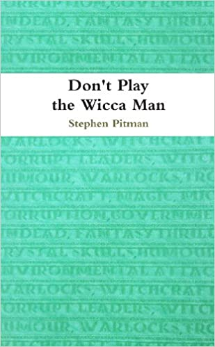 Don't Play The Wicca Man