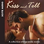 Kiss and Tell: A Collection of Four Erotic Stories | Miranda Forbes (editor),Mimi Elise,Izzy French,Kristina Wright,Lynn Lake