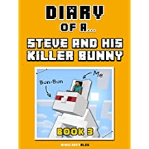 Diary of a Steve and his Killer Bunny: Book 3 [An Unofficial Minecraft Book] (Minecraft Tales 77)