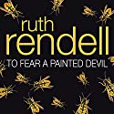 To Fear a Painted Devil Audiobook by Ruth Rendell Narrated by Brian Cox
