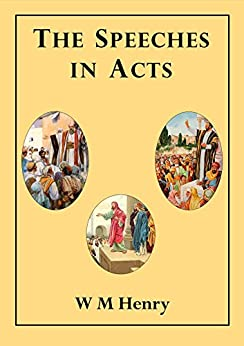 The Speeches in Acts by [Henry, W M]