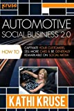 img - for Automotive Social Business 2.0: How to Captivate Your Customers, Sell More Cars and Be Generally Remarkable on Social Media book / textbook / text book