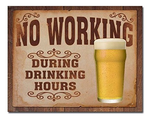 No Working During Drinking Hours TIN SIGN metal wall decor funny bar beer 1795 from Unknown