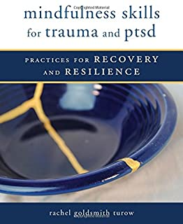Book Cover: Mindfulness Skills for Trauma and PTSD: Practices for Recovery and Resilience