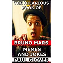 The Hilarious Book Of Bruno Mars Memes And Jokes