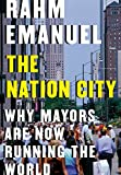Books : The Nation City: Why Mayors Are Now Running the World