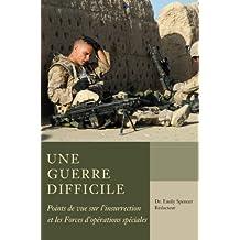 Une guerre difficile: Points de vue sur l'insurrection et les FOS (French Edition)