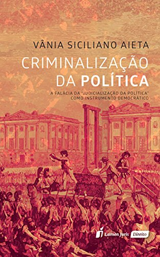 Criminalização da Política