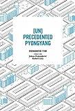 img - for [UN]Precedented Pyongyang book / textbook / text book
