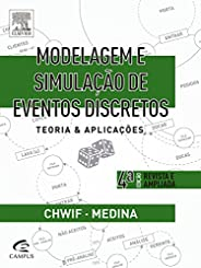 Modelagem e simulação de eventos discretos, 4ª edição: Teoria e aplicações