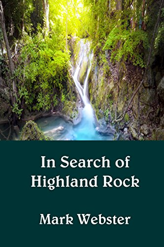 In Search of Highland Rock by [Webster, Mark]