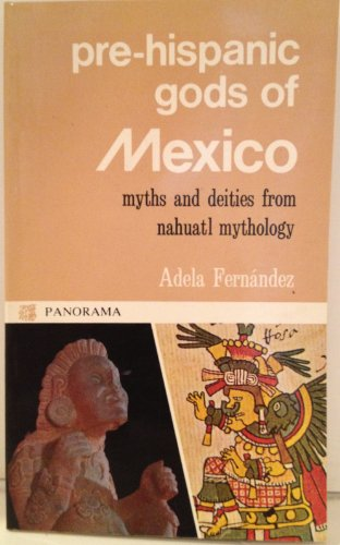 Pre Hispanic Gods of Mexico