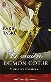 MAÎTRES ET SEIGNEURS T.01 : LE MAÎTRE DE MON COEUR