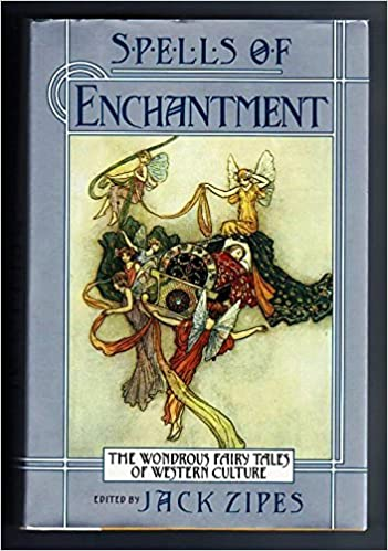 Spells of Enchantment: The Wondrous Fairy Tales of Western Culture by Various (1991-11-14)