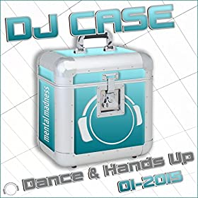 Various Artists-DJ Case Dance & Hands Up 01-2015