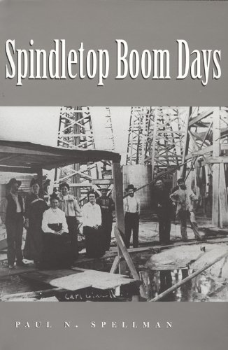 Download Spindletop Boom Days (Clayton Wheat Williams Texas Life Series) PDF