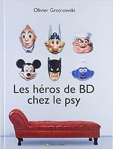 Amazon Fr Les Heros De Bd Chez Le Psy Olivier Grojnowski
