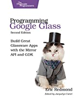 Programming Google Glass, 2nd Edition Front Cover