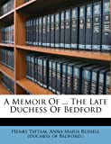 img - for A Memoir Of ... The Late Duchess Of Bedford book / textbook / text book